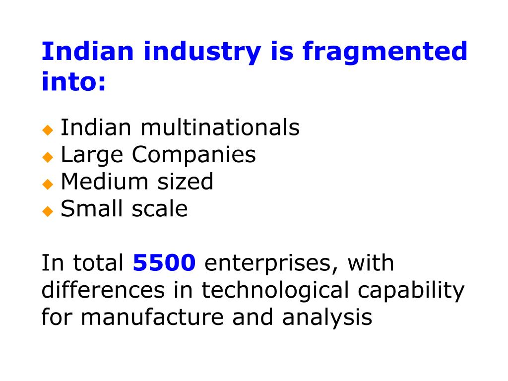 Indian industry is fragmented