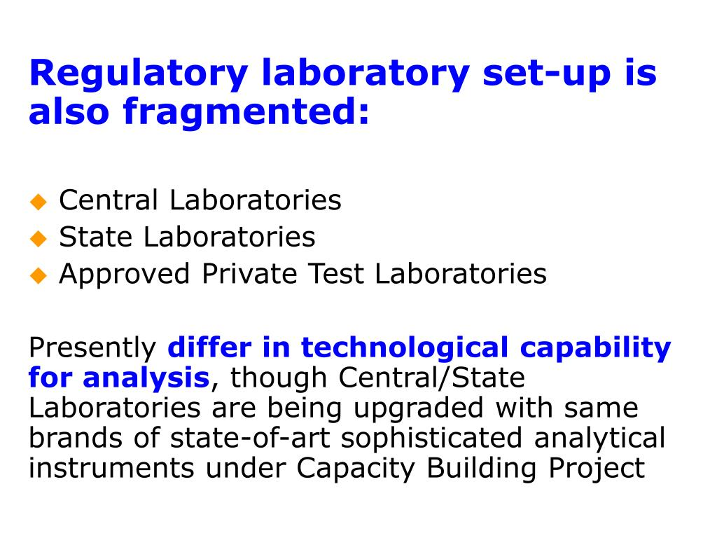 Regulatory laboratory set-up is also fragmented: