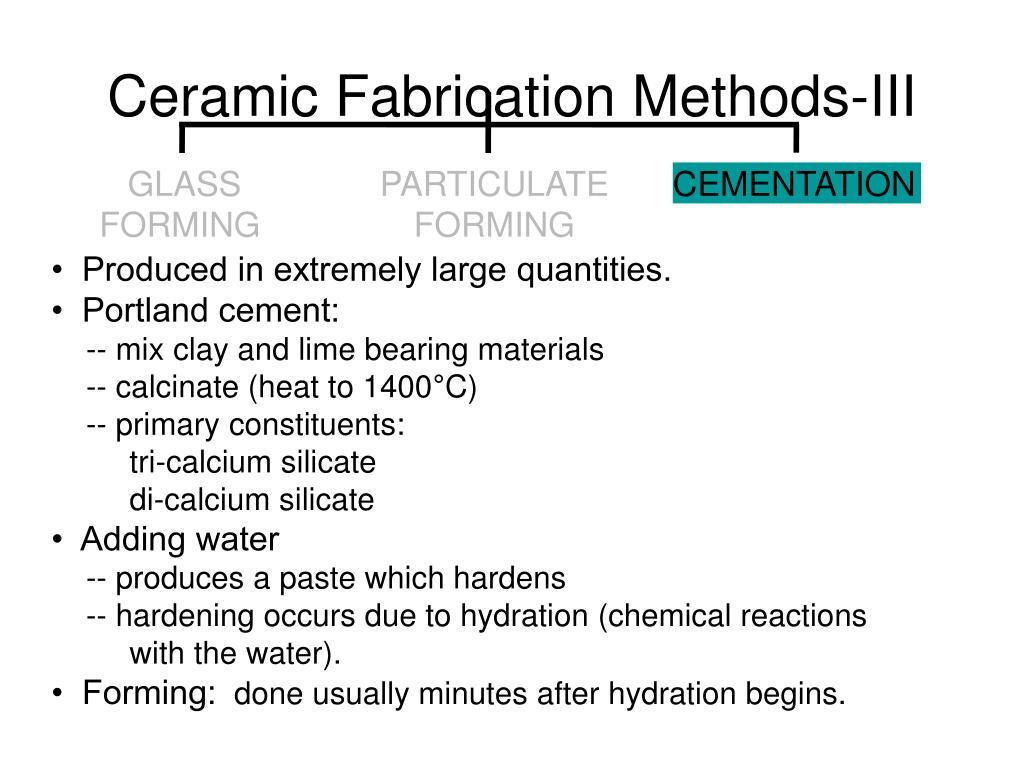 Ceramic Fabrication Methods-III