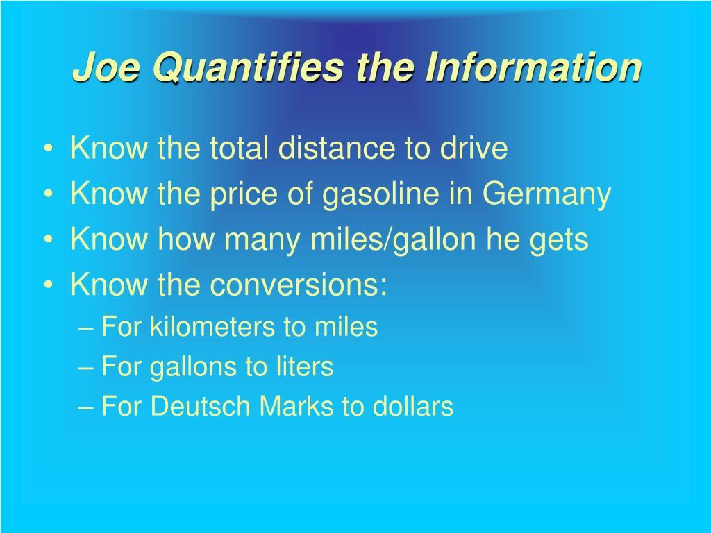 Joe Quantifies the Information