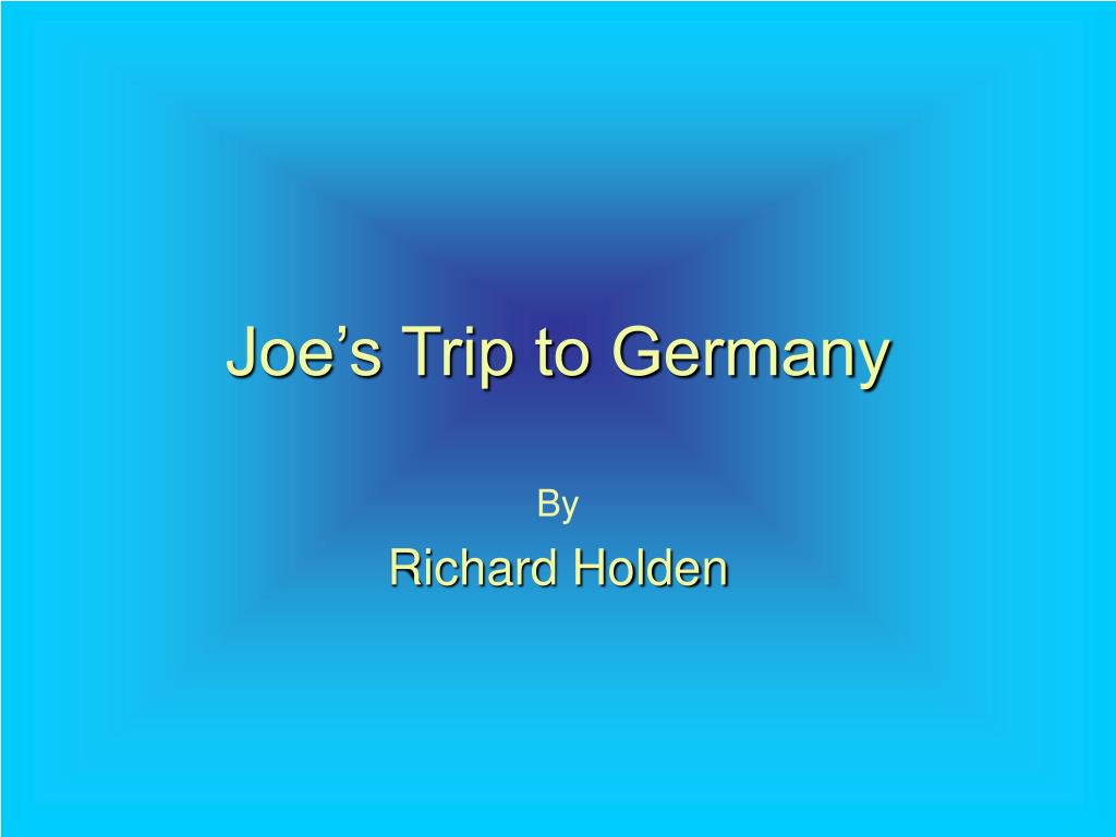 Joe's Trip to Germany