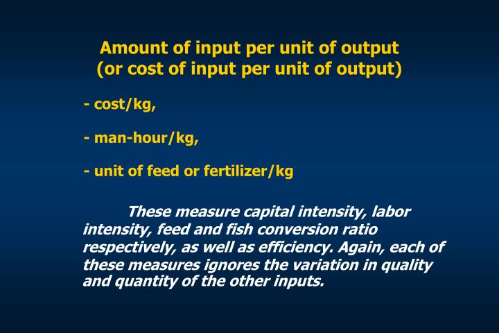 Amount of input per unit of output