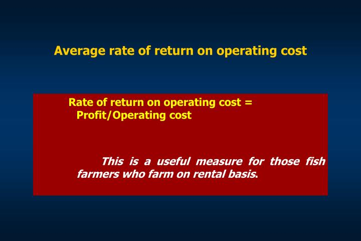 Average rate of return on operating cost