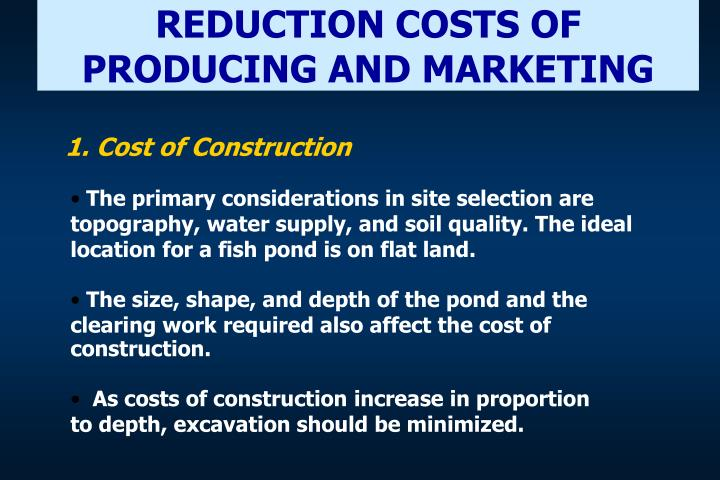REDUCTION COSTS OF PRODUCING AND MARKETING