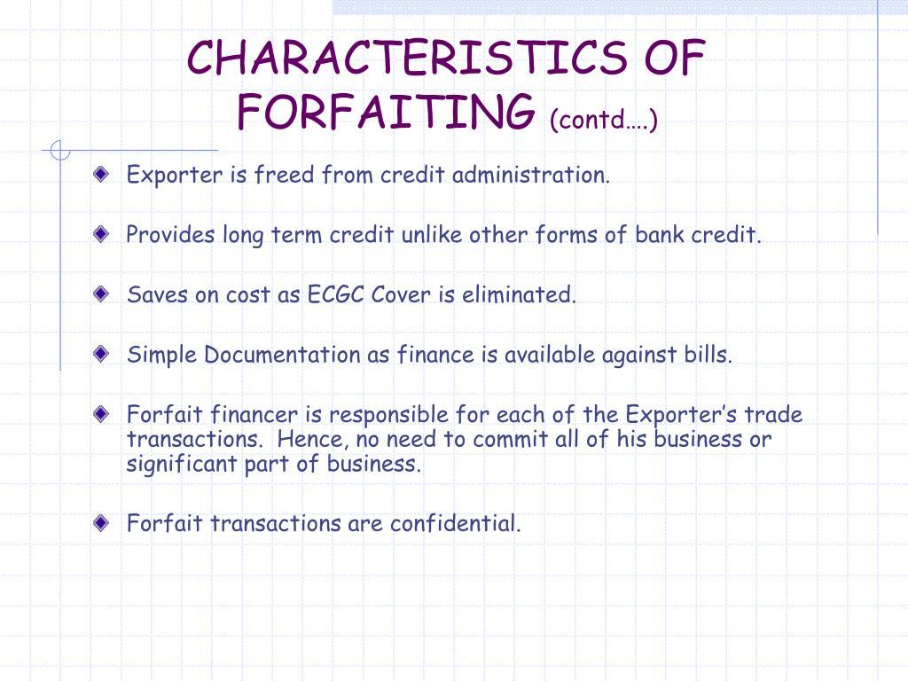 CHARACTERISTICS OF FORFAITING