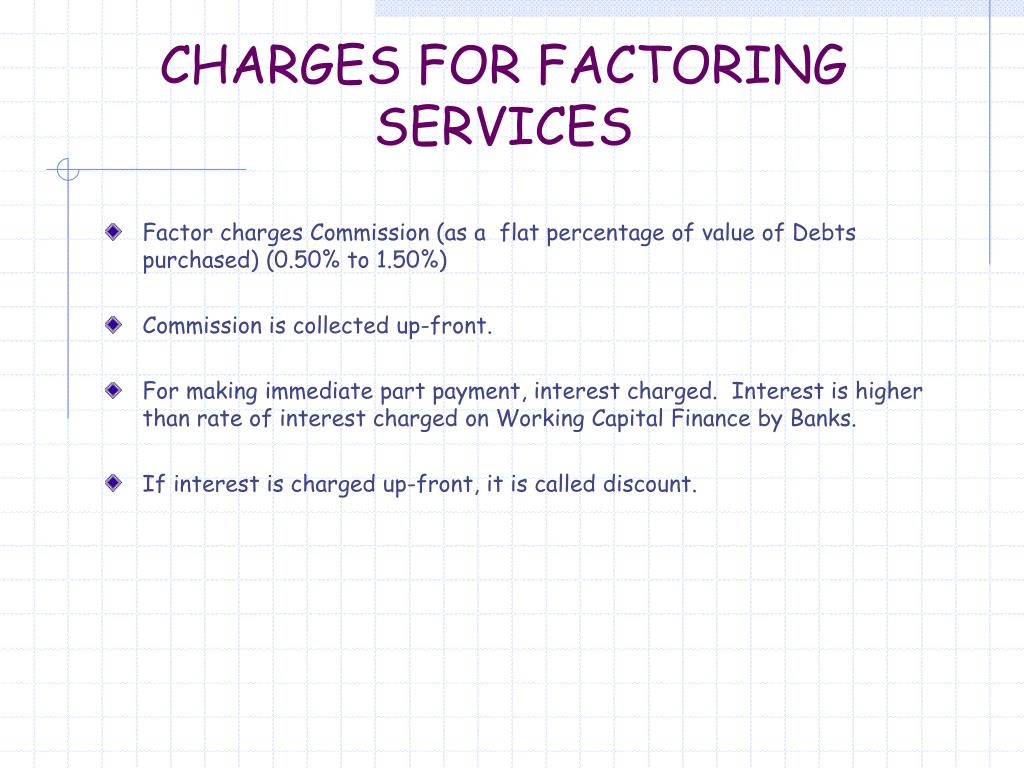 CHARGES FOR FACTORING SERVICES
