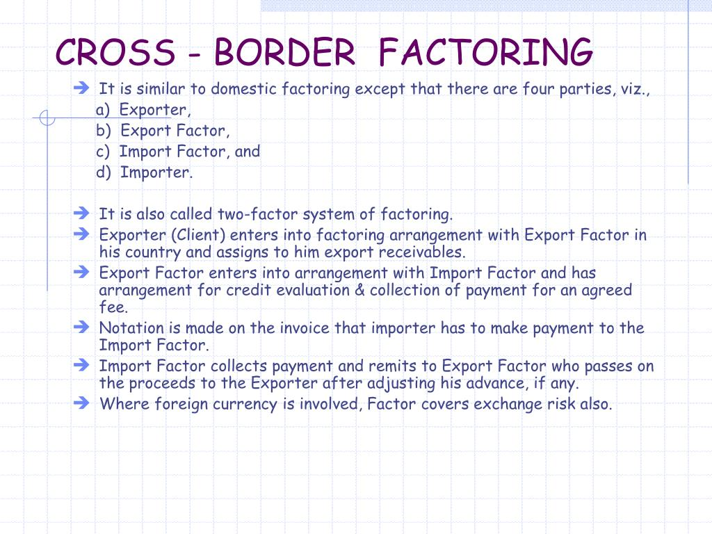 CROSS - BORDER  FACTORING