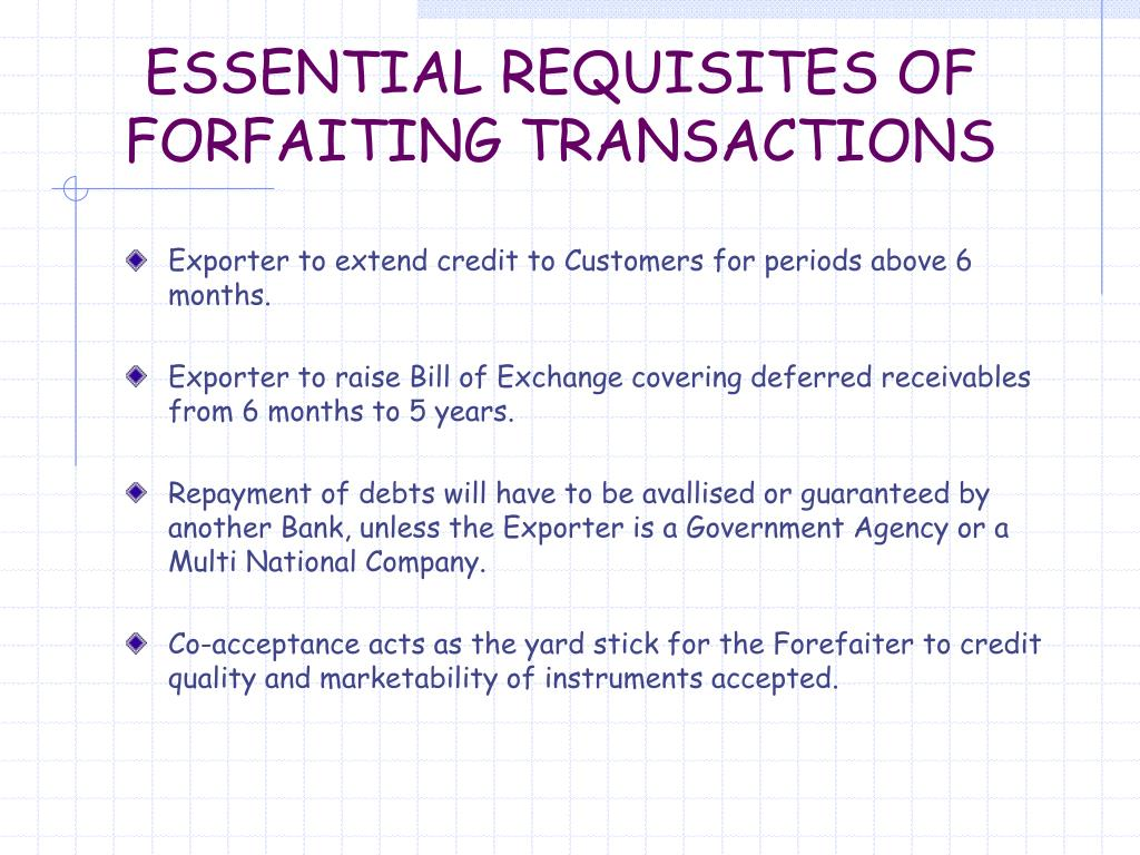 ESSENTIAL REQUISITES OF FORFAITING TRANSACTIONS