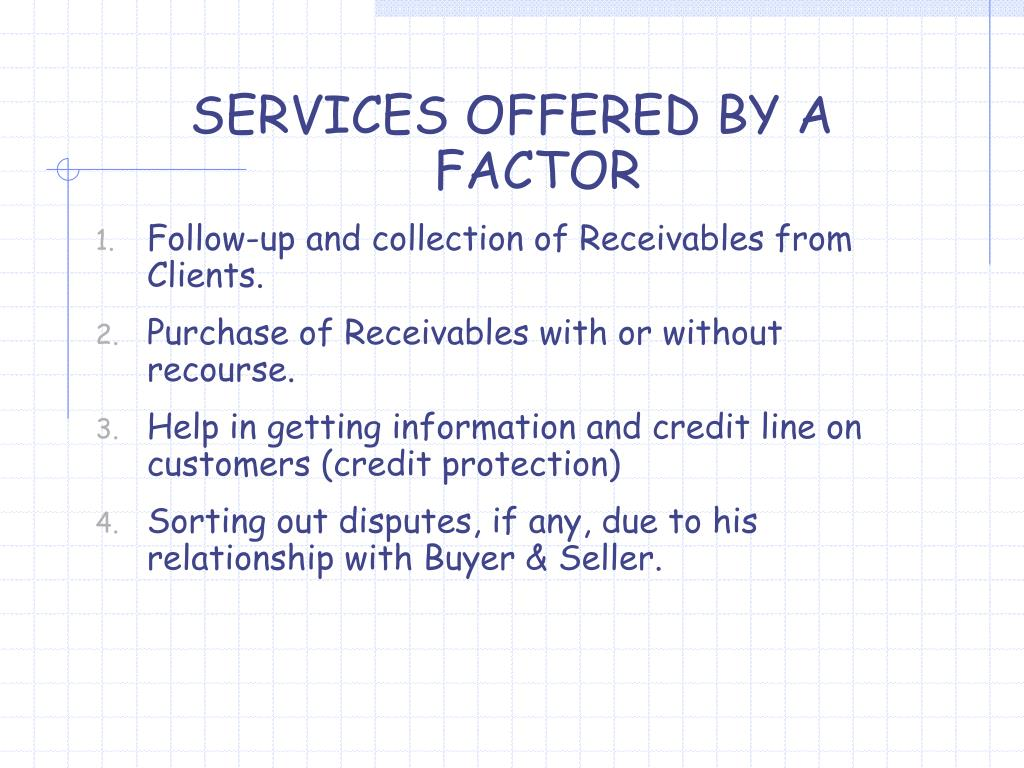 SERVICES OFFERED BY A FACTOR
