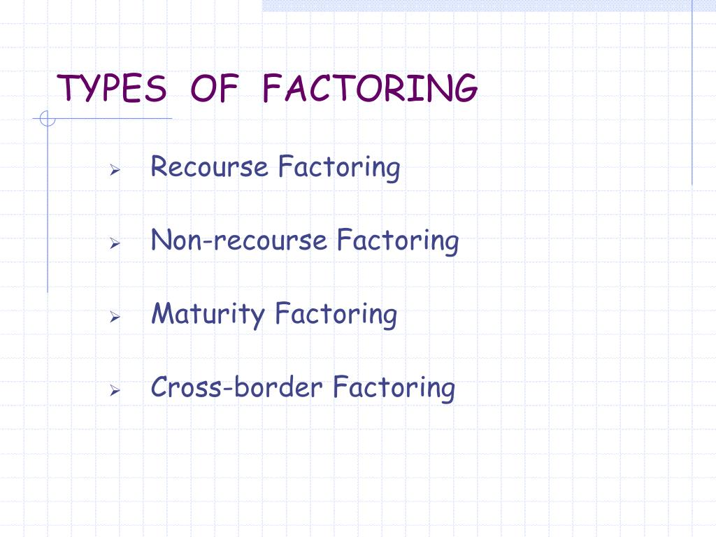 TYPES  OF  FACTORING