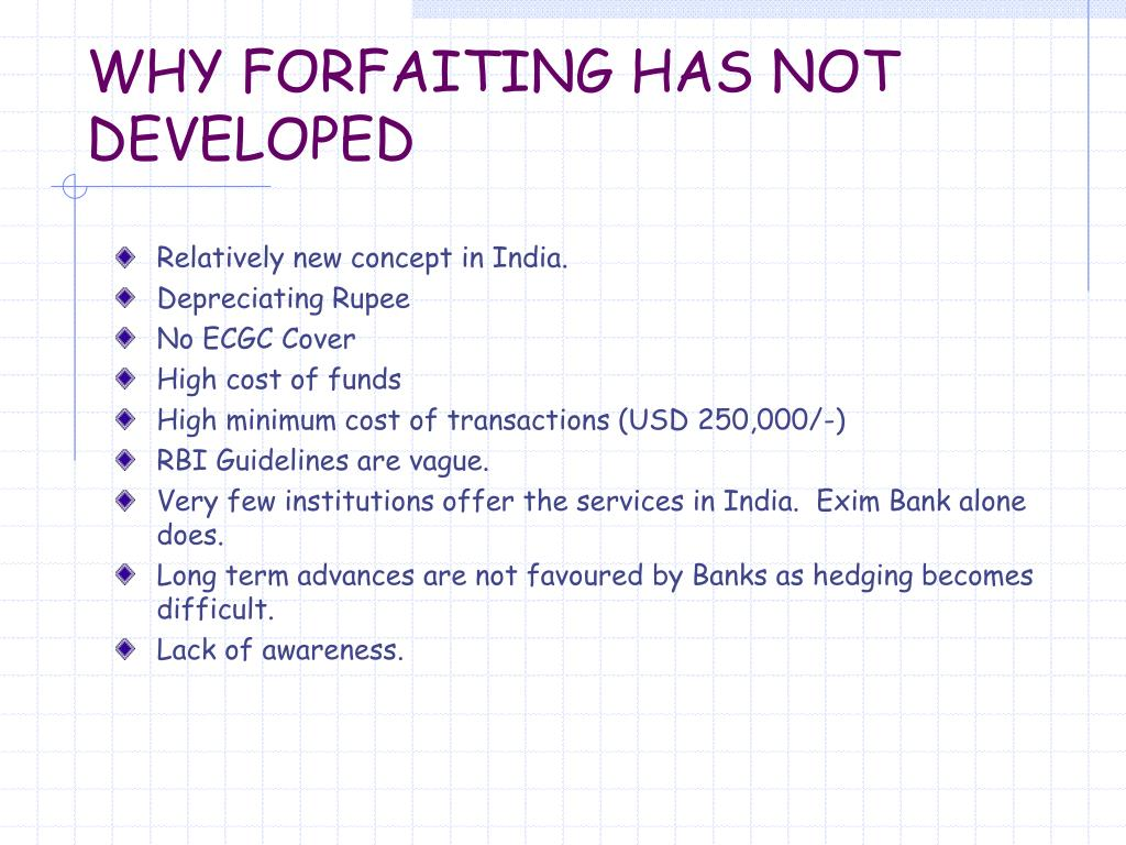 WHY FORFAITING HAS NOT DEVELOPED