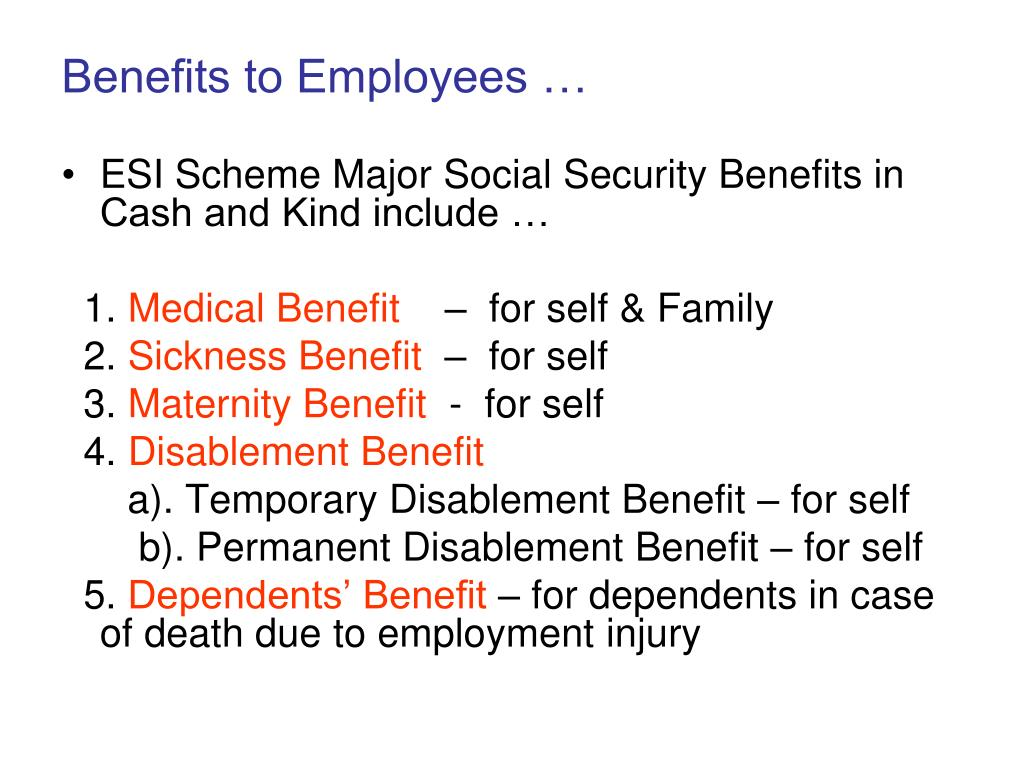 Benefits to Employees …