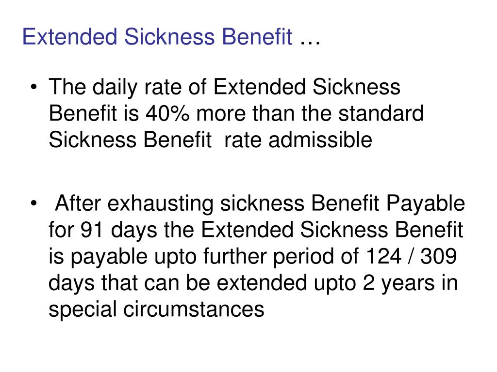 Extended Sickness Benefit