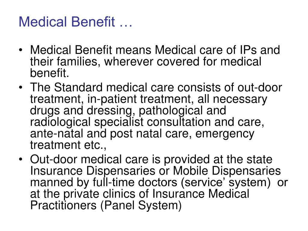 Medical Benefit …