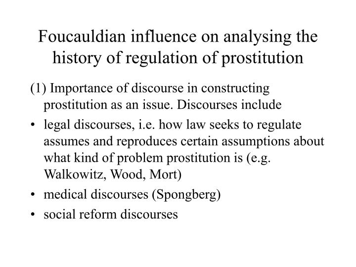 Foucauldian influence on analysing the history of regulation of prostitution