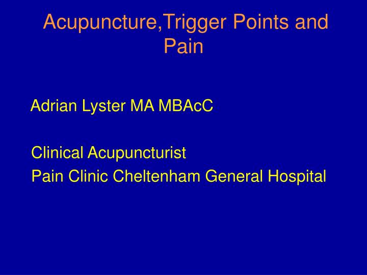 Acupuncture trigger points and pain