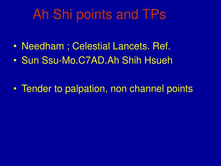 Ah Shi points and TPs