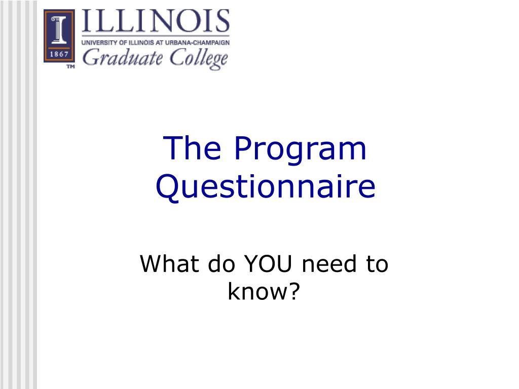 The Program Questionnaire