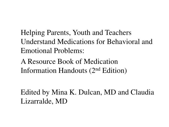 Helping Parents, Youth and Teachers Understand Medications for Behavioral and Emotional Problems: