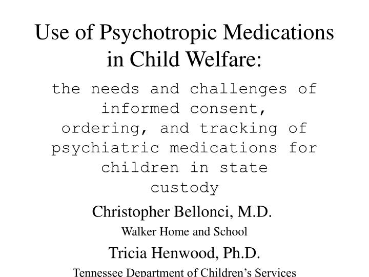 Use of psychotropic medications in child welfare