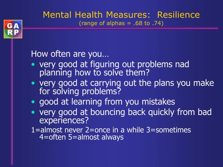 Mental Health Measures:  Resilience