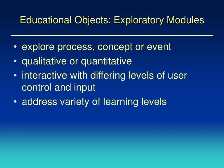 Educational Objects: Exploratory Modules