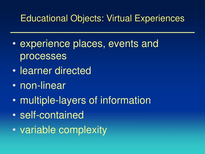 Educational Objects: Virtual Experiences