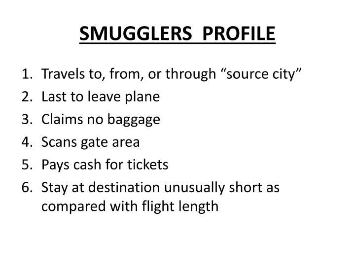 SMUGGLERS  PROFILE