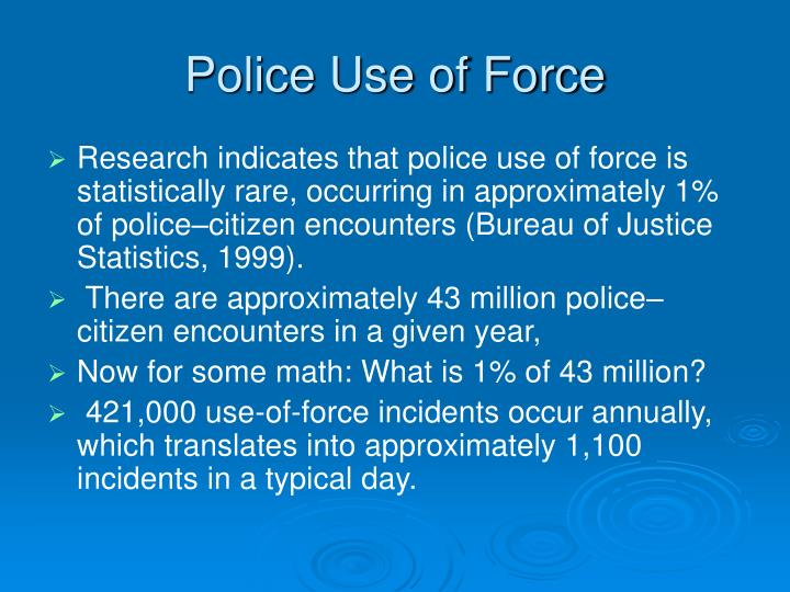 police use of force research paper Police officer use of deadly force research papers examine an order placed on a masters level paper with specific endnote requirements mla research papers are available at paper masters.