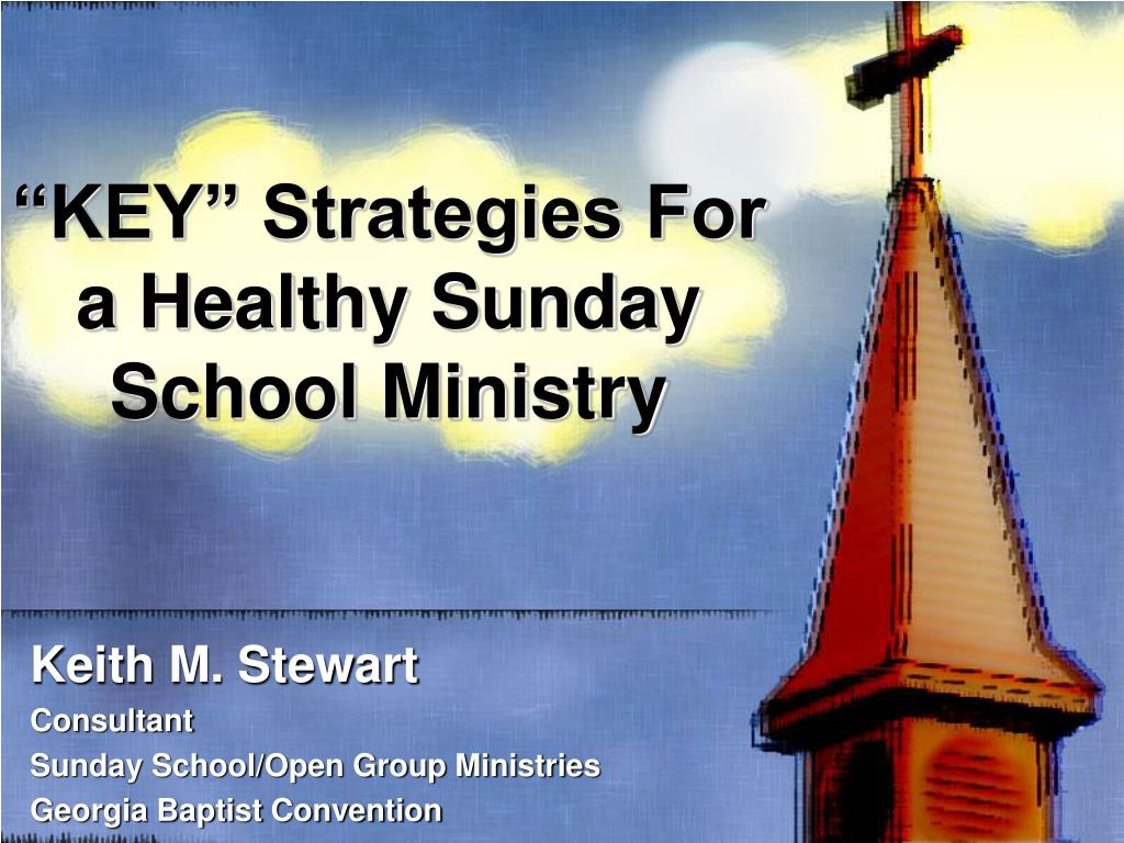 """""""KEY"""" Strategies For a Healthy Sunday School Ministry"""