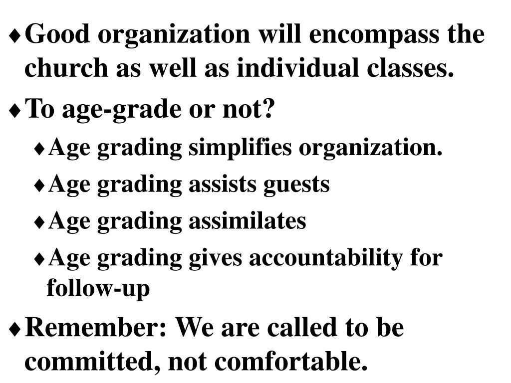 Good organization will encompass the church as well as individual classes.