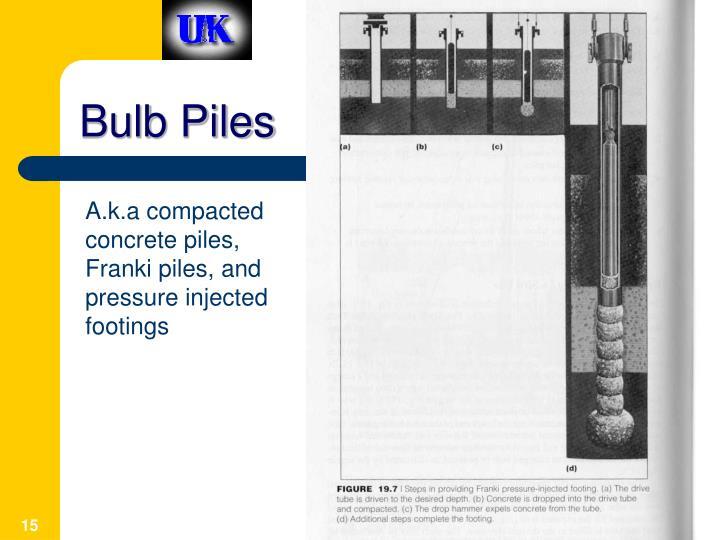 Bulb Piles