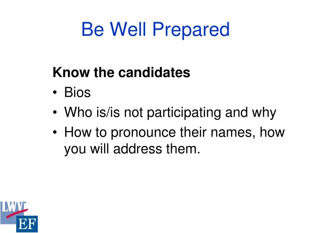 Be Well Prepared