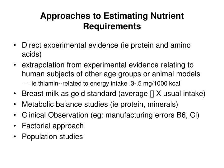 Approaches to Estimating Nutrient Requirements