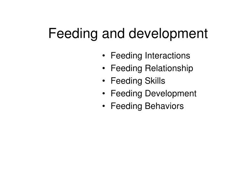 Feeding and development