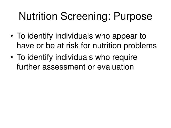 Nutrition Screening: Purpose