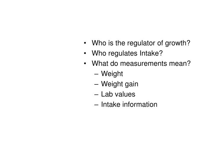 Who is the regulator of growth?