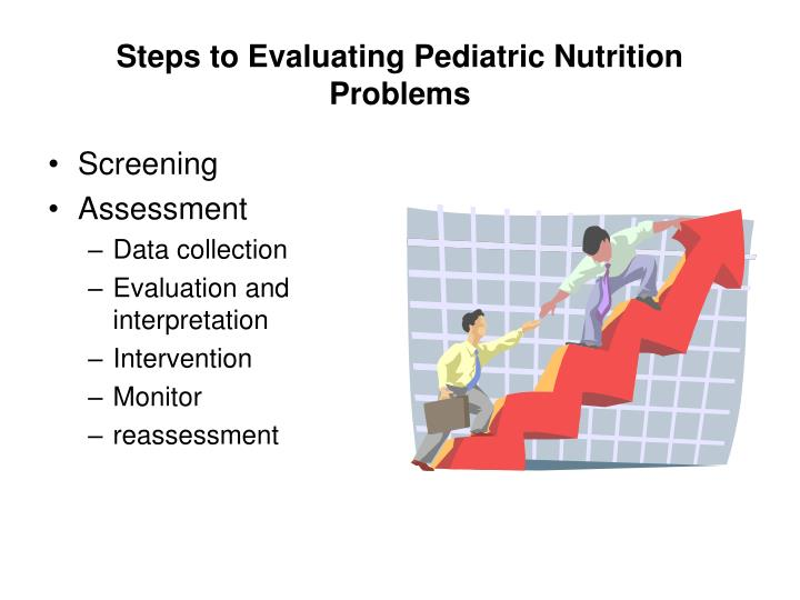 Steps to evaluating pediatric nutrition problems