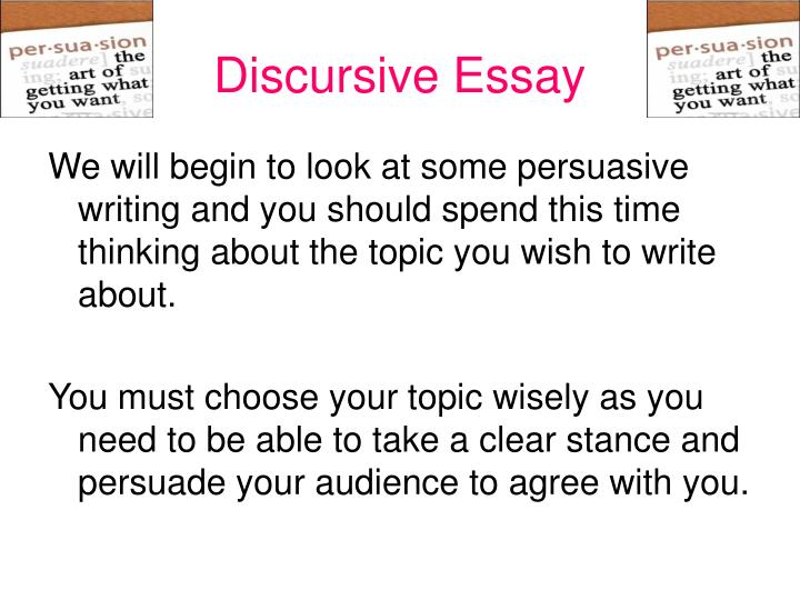higher discursive essay topics A discursive essay explores different opinions on a specific topic or idea the writer gives reasons and facts to support each argument he talks about he then may provide his own opinion based on his exploration of these different perspectives.