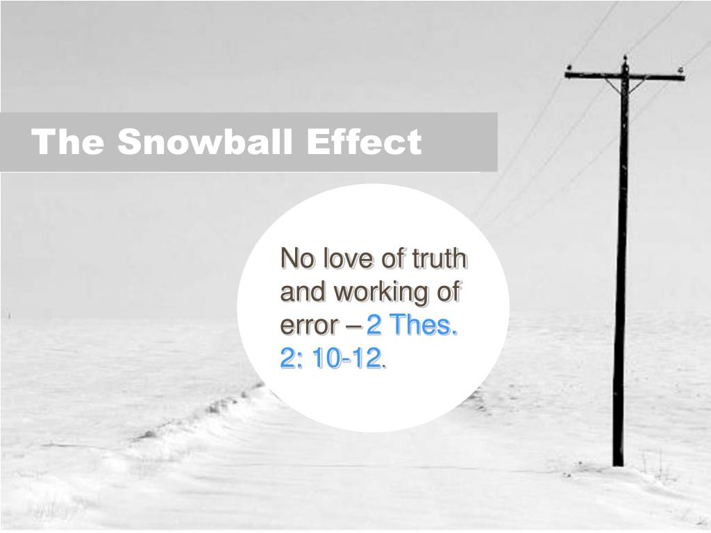 No love of truth and working of error –