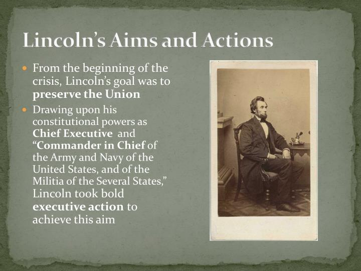 Lincoln's Aims and Actions
