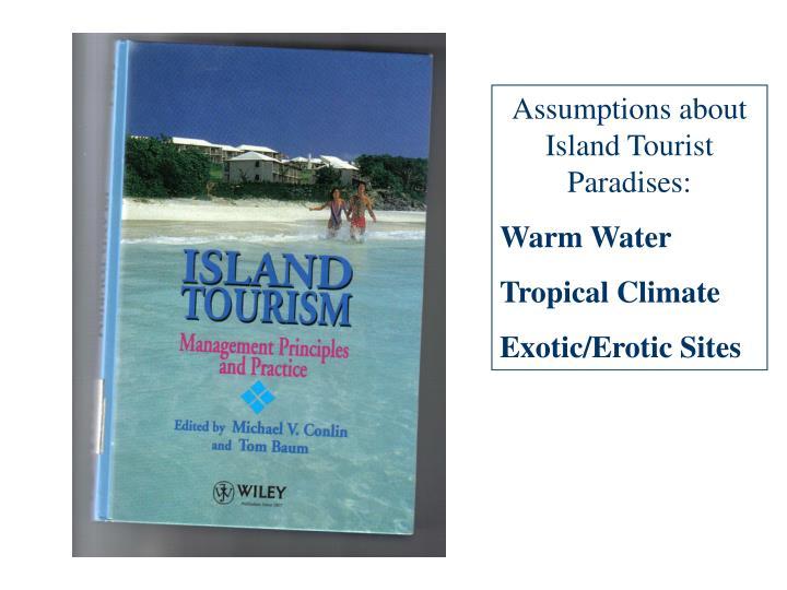 Assumptions about Island Tourist Paradises: