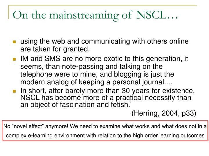 On the mainstreaming of NSCL…