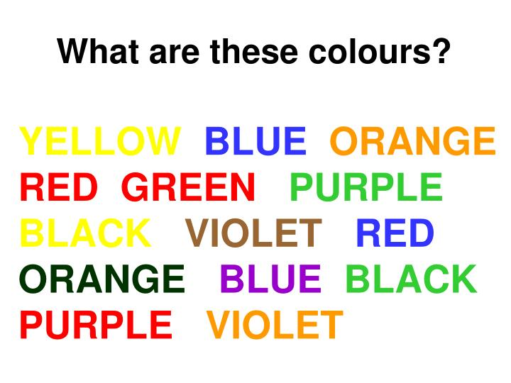 What are these colours?