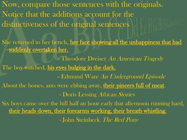 Now, compare those sentences with the originals.  Notice that the additions account for the distinct...