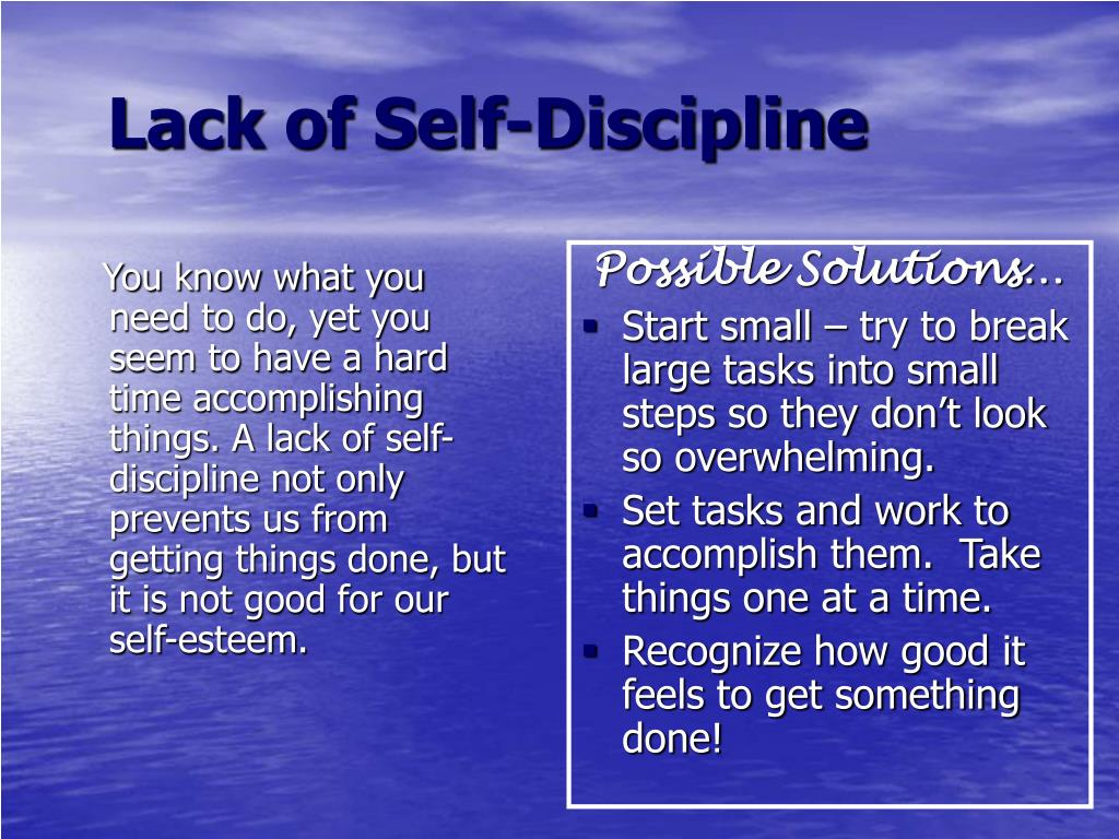 You know what you need to do, yet you seem to have a hard time accomplishing things. A lack of self-discipline not only prevents us from getting things done, but it is not good for our self-esteem.