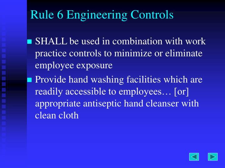 Rule 6 Engineering Controls