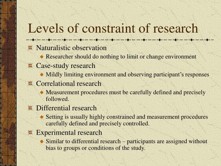 Levels of constraint of research