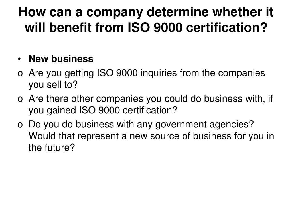 How can a company determine whether it will benefit from ISO 9000 certification?