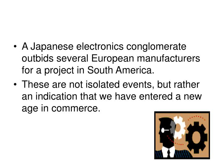 A Japanese electronics conglomerate outbids several European manufacturers for a project in South Am...